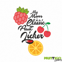 My Mom is a Classic Fruit Licker T-shirt